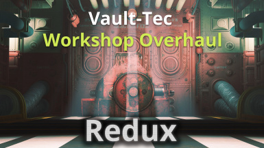 Vault-Tec Workshop Overhaul Redux (VTWOR)