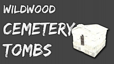 Wildwood Cemetery Tombs - Player Homes for Vampires and Ghouls