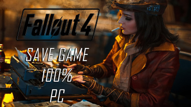 Fallout 4 Save Game 100 Complete for PC
