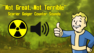 Not Great Not Terrible - Scarier Geiger Counter Sounds