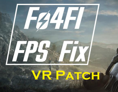 Fallout 4 VR FPS FIX (Fo4FI_FPS_fix) - FO4 VR compatibility Patch