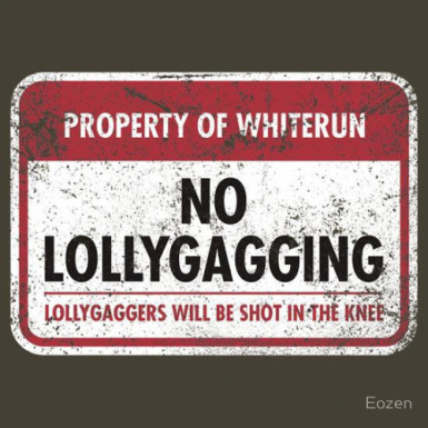No Lollygagging Option