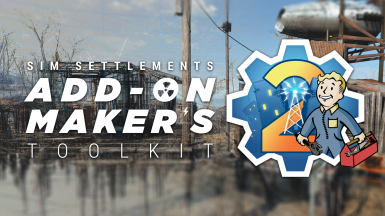 Add-on Maker's Toolkit for Sim Settlements 2
