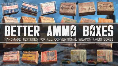 BETTER AMMO BOXES