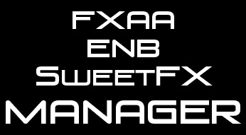 ENB FXAA SweetFX Manager
