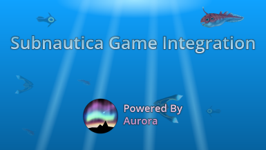 Aurora GSI for Subnautica