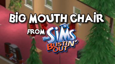 Big Mouth Chair from Bustin' Out