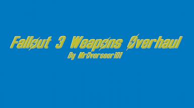 Fallout 3 Weapons Overhaul