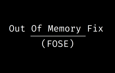 Out Of Memory Fix