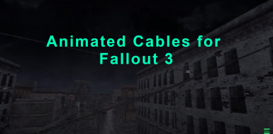 Animated Cables for Fallout 3