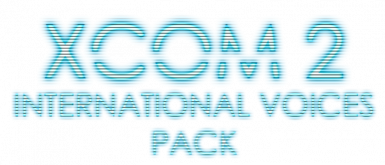 (LW2 Comp) XCom 2 International Voices Pack