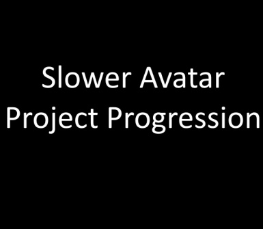Slower Avatar Project Progression