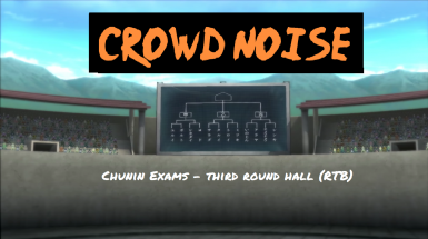 Crowd Noise for Chunin Exams Stage (RTB)