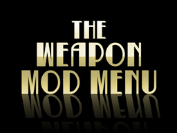 The Weapon Mod Menu