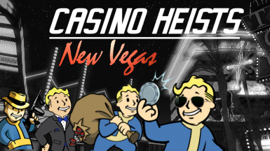 Casino Heists - New Vegas (Updated Navmeshes)