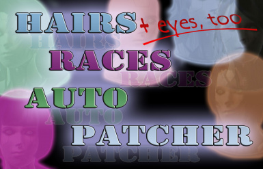 Hairs - Eyes - Races Auto - Patcher