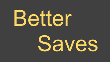 Better Saves