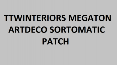 TTW-Interiors Megaton ArtDeco Theme Sortomatic Patch (WIP)