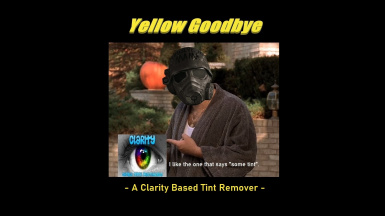 Yellow Goodbye - A Clarity Based Tint Remover