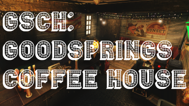 GSCH - Goodsprings Coffee House