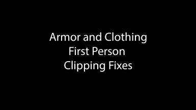 Armor and Clothing First Person Clipping Fixes