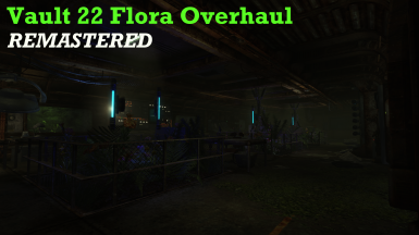 Vault 22 Flora Overhaul Remastered