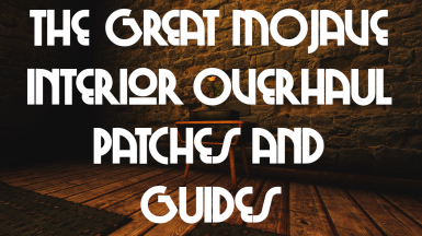 The Great Mojave Interior Overhaul Patches and Guides