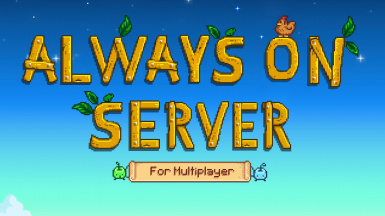 Always On Server for Multiplayer at Stardew Valley Nexus - Mods and