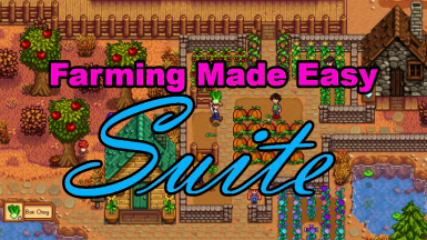 Farming Made Easy Suite (Content Patcher)