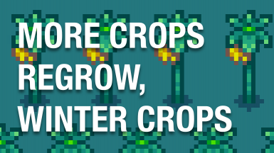 More Crops Regrow (Formerly Starfruits Regrow)