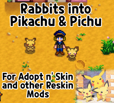 Rabbits into Pikachu and Pichu (For Adopt n' Skin and other Reskin Mods)
