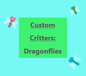 Custom Critters Dragonflies