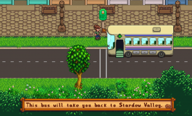 Interact with the bus to go back to Pelican Town