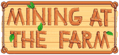 StardewValley - Mining At The Farm