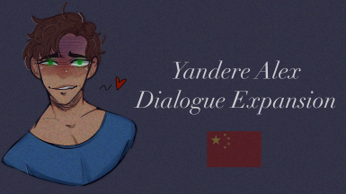 Yandere Alex Dialogue Expansion (Chinese Version)