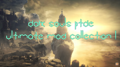 Ultimate Dark Souls PTDE mod collection 2017