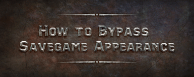 How to Bypass Savegame Appearance