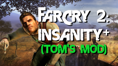 Far Cry 2 - Insanity Plus (Tom's Mod)