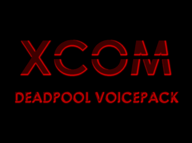 Deadpool Voicepack for XCOM soldiers (for Long War and Vanilla)