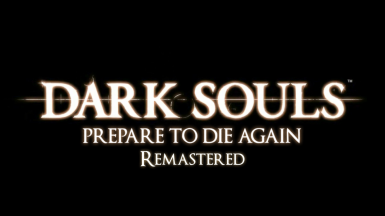 Dark Souls - Prepare to die again Remastered (v4.0)