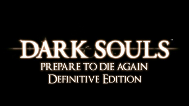 Dark Souls - Prepare to die again - Definitive Edition - v5.0