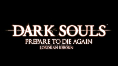 Prepare to die again - Lordran Reborn