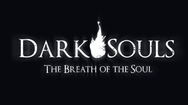 Dark Souls - The breath of the Soul - WORK IN PROGRESS