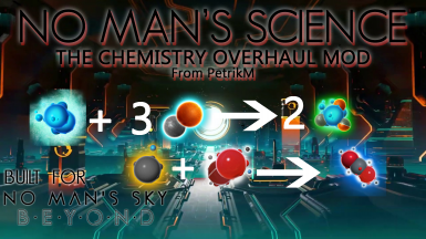 No Man's Science - UPDATED FOR EXOMECH (Chemistry Overhaul)