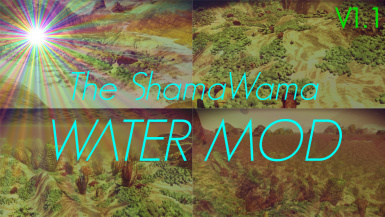 The ShamaWama Water Mod