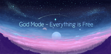 God Mode - Everything is Free