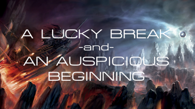 Lucky Breaks and Auspicious Beginnings