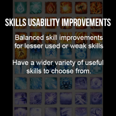 Skill usability improvements - 25 skills changed - no more useless skills