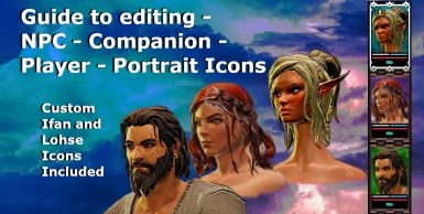 Guide to editing - NPC - Companion - Player - Portrait Icons I Plus Custom Ifan and Lohse Icons