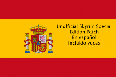 Unofficial Skyrim Special Edition Patch - Spanish and voice